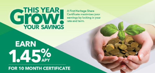 Grow your savings! Earn 1.45% APY for a 10 month certificate. APY = Annual Percentage Yield. Restrictions apply. Visit our website or ask a representative for further information about applicable fees and terms. $1,000 minimum opening deposit required. Penalties may be imposed for early withdrawal. APY is accurate as of 05/23/18. Limited time offer. Offer may be withdrawn at any time. Federally insured by NCUA.