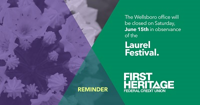 Reminder: The Wellsboro office will be closed June 15th in observance of the Laurel Festival.